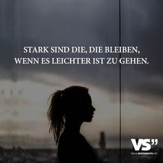 Best Inspirational Quotes About Life QUOTATION – Image : Quotes Of the day – Life Quote Stark sind die, die bleiben, wenn es leichter ist zu gehen. Sharing is Caring – Keep QuotesDaily up, share this quote ! Best Inspirational Quotes, Inspiring Quotes About Life, Best Quotes, Love Quotes, Motivational Quotes, Good Life Quotes, Daily Quotes, Cute Text, Image Citation