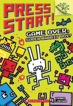 Press Start! #1: Game Over, Super Rabbit Boy!: A Branches Book