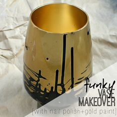 funky vase make over with gold spray paint and black nail polish