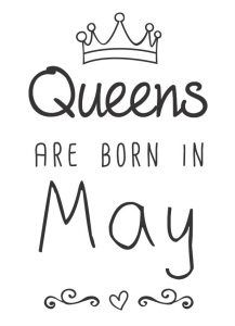Queens are born in May - risco para customização