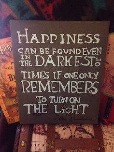 Big/little sorority canvas quote: Harry Potter 'Happiness can be found even in the darkest of times, if one only remembers to turn on the light'- Dumbledore