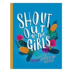 Booktopia has Shout Out to the Girls!, A Celebration of Awesome Australian Women by Penguin Random House Australia. Buy a discounted Hardcover of Shout Out to the Girls! online from Australia's leading online bookstore. Sydney Metro, Gifts Australia, Penguin Random House, Biomes, Inspirational Books, Book Girl, Gifts For Girls, Shout Out, Reading