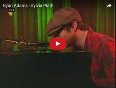 Watch: Ryan Adams - Sylvia Plath See lyrics here: http://ryanadamslyric.blogspot.com/2010/03/sylvia-plath-ryan-adams.html #lyricsdome