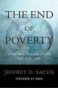 The End of Poverty: Economic Possibilities for Our Time. Jeffery Sachs combines tales from his work in Bolivia, Poland, Russia, India, China, and Africa to explain why some countries have been unable to escape poverty and what can be done.