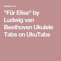 """Für Elise"" by Ludwig van Beethoven Ukulele Tabs on UkuTabs"