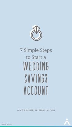 7 Simple Steps To Start A Wedding Savings Account