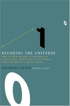 Decoding the Universe: How the New Science of Information Is Explaining Everything in the Cosmos, from Our Brains to Black Holes by Charles Seife http://www.amazon.com/dp/067003441X/ref=cm_sw_r_pi_dp_pMKMub0HCX9QT