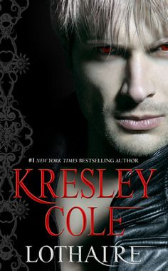 Lothaire by Kresley Cole (Immortals After Dark Series, Book 10)