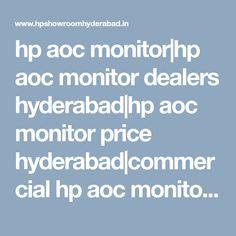 hp aoc monitor|hp aoc monitor dealers hyderabad|hp aoc monitor price hyderabad|commercial hp aoc monitor|hp aoc monitor pricelist|hp aoc monitor models|price|hyderabad|telangana|nellore|viyayawada|tirupati|india|andhra pradesh Hyderabad, Showroom, Monitor, Commercial, India, Models, Templates, Goa India, Fashion Showroom