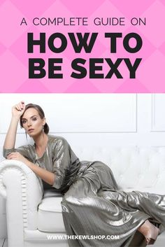 How to be sexy all the time