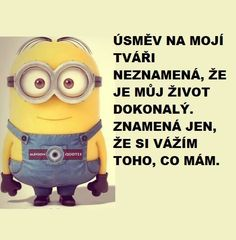 A taky že chci naštvat ostatní. Quotes And Notes, Mom Quotes, Cute Quotes, Funny Quotes, Despicable Me Quotes, Minions Quotes, Minion Humor, Thank You Memes, I Need Motivation
