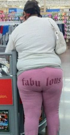 Bitch I'm Fabulous - Pink Leggings and Butts at Walmart - Fashion Fail - Funny Pictures at Walmart