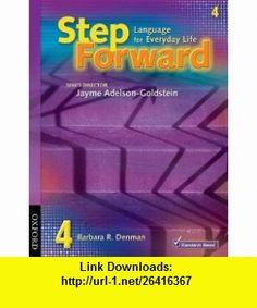 Step Forward 4 Language for Everyday Life Student Book and Workbook Pack (9780194398817) Barbara Denman, Jayme Adelson-Goldstein , ISBN-10: 0194398811  , ISBN-13: 978-0194398817 ,  , tutorials , pdf , ebook , torrent , downloads , rapidshare , filesonic , hotfile , megaupload , fileserve