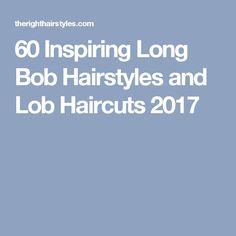 60 Inspiring Long Bob Hairstyles and Lob Haircuts 2017