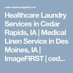 62d559be338 Healthcare Laundry Services in Cedar Rapids, IA | Medical Linen Service in  Des Moines, IA | ImageFIRST | cedar-rapids.imagefirst.com