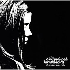 Dig Your Own Hole  the chemical brothers
