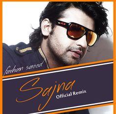 Sajna – Farhan Saeed ( Official Remix ) - http://www.djsmuzik.com/sajna-farhan-saeed-official-remix/