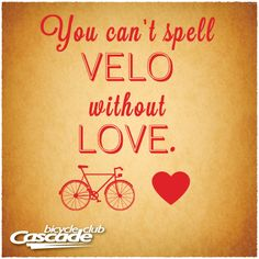 You can't spell VELO without LOVE. | bicycle valentine