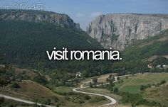 It's my native country, but I can't say I've explored every corner of it. So, this bucket list entry should be 'Visit ALL of Romania'