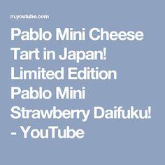 Pablo Mini Cheese Tart in Japan! Limited Edition Pablo Mini Strawberry Daifuku! - YouTube