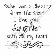 Both of my Daughters Chasity and Crystal have been this blessing and I hope they will move forward with me in their lives and not out like they have been. I love you more than life itself. I will love you today, tomorrow and always..