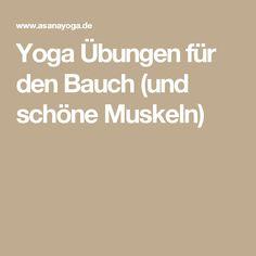 Yoga Übungen für den Bauch (und schöne Muskeln)