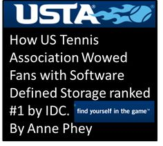 How US Tennis Association Wowed Fans with Software Defined Storage, voted #1 by IDC