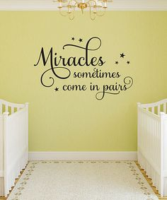 Love this 'Miracles Come In Pairs' Twins Nursery Wall Quotes™ Decal on #zulily! #zulilyfinds