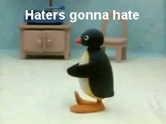 New trendy GIF/ Giphy. reactions ineedthisforreactions haters gonna hate pingu noot noot. Let like/ repin/ follow @cutephonecases
