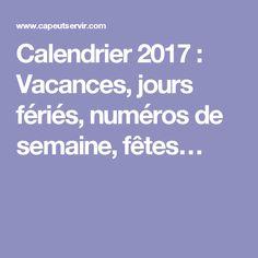 Calendrier 2017 : Vacances, jours fériés, numéros de semaine, fêtes…