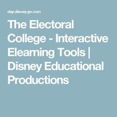 The Electoral College - Interactive Elearning Tools   Disney Educational Productions