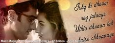 #LYRICS #ONLINE #SONG #LYRICS @ Lyrics896.com #BOLLYWOOD #LYRICS of #MAST_MAGAN from #2_STATES http://lyrics896.com/bw/lyrics/MAST-MAGAN