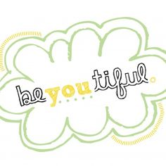 Be-YOU-tiful printable from A Smith of All Trades featured at printabledecor.net