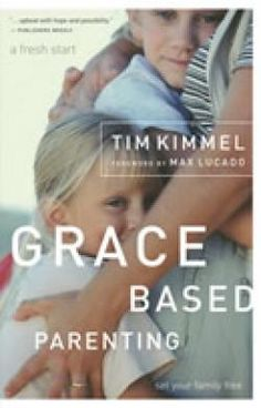 One of my favorite parenting books! Grace Based Parenting by Dr. Tim Kimmel