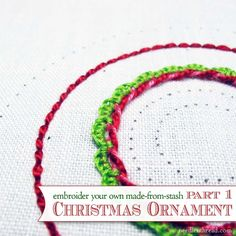 Part one of a mini series an embroidering and finishing your own made-from-stash stitch sampler Christmas ornament. Fun & relaxing embroidery, for a special finished project for gift giving or adding to your own tree!