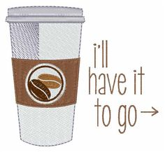 To Go Cup embroidery design