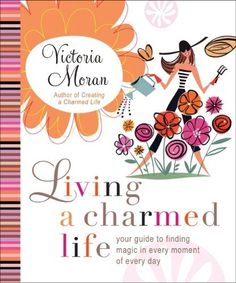 I'm in the process of reading this book. Don't let the title fool you. It's tremendously inspirational with tips that you can apply to your daily life! Living a Charmed Life: Your Guide to Finding Magic in Every Moment of Every Day by Victoria Moran.