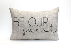 Be Our Guest pillow; makes a great gift for birthday, anniversary, housewarming, mothers day gift, christmas  → F I N I S H E S ← ● F A B R I C ● 100% linen / rustic texture ~ ohhh! ● I N K ● black / distressed appearance ~ ahhh! ● I N S E R T ● a synthetic down insert is included ~ yay!  → S I Z E ← Choose preference in drop down menu.  → C A R E ← Spot clean with mild detergent, air dry; warm iron on reverse when necessary  → S H O P ● I N F O ← Check coverLoves policy page for an...