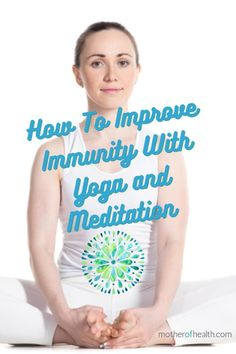 Bugs catch us when our bodies are unbalanced. We become unbalanced when we ignore our basic needs and experience stress. Here you can learn how to improve your immune system naturally with Yoga and Meditation. #boostimmunity #boostimmunesystem #improveimmunity #improveimmunesystem #immunesystemboosters #tipstoboostimmunesystem