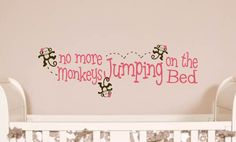 "Childrens Decor Monkey ""No More Monkeys Jumping on the Bed Vinyl Lettering - Vinyl Decal - Vinyl Wall Art for Girls Bedrooom or Nursery on Etsy, $20.47 CAD"