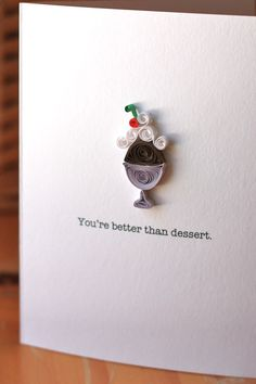 Quilled Ice Cream Sundae Card - Unique Greeting Card - I Love You