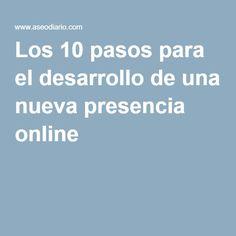 Los 10 pasos para el desarrollo de una nueva presencia online