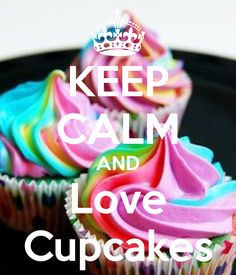 KEEP CALM AND Love Cupcakes - KEEP CALM AND CARRY ON Image Generator …