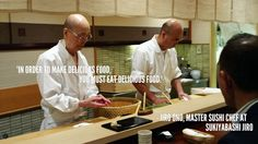 """In order to make delicious food, you must eat delicious food."" – Jiro Ono…"