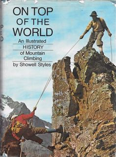 ON TOP OF THE WORLD ILLUSTRATED HISTORY MOUNTAIN CLIMBING 1967 Jacket FAT 1edOOP