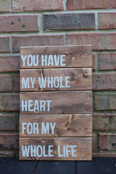 """Wooden Sign- Pallet Art: """"You have my whole heart for my whole life"""" by SaltAndLightDesigns on Etsy"""