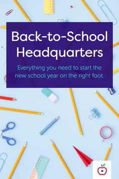 Visit our Back-to-School Headquarters to start the new school year with ease, enthusiasm, and all your questions answered!