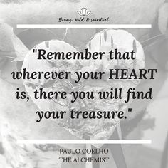 "Ein wunderschönes Zitat aus dem weltbekannten Buch ""Der Alchimist"". Your Heart, Finding Yourself, Spirituality, Inspiration, Paulo Coelho, Book, Quotes, Nice Asses, Biblical Inspiration"