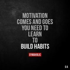 Motivation Comes And Goes You need to learn to build habits. https://www.gymaholic.co https://www.musclesaurus.com https://www.musclesaurus.com #motivationalfitnessquotes #FitnessInspiration