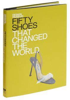 $19.99 Fifty Shoes That Changed The World Book. For the woman you thought you couldn't afford a gift for.